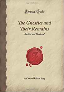 Gnostics and their Remains
